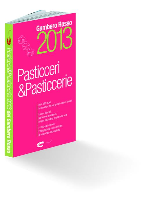 Pasticceri&Pasticcerie 2013: al vertice nove grandi maestri del dolce ma è una donna il pasticcere emergente
