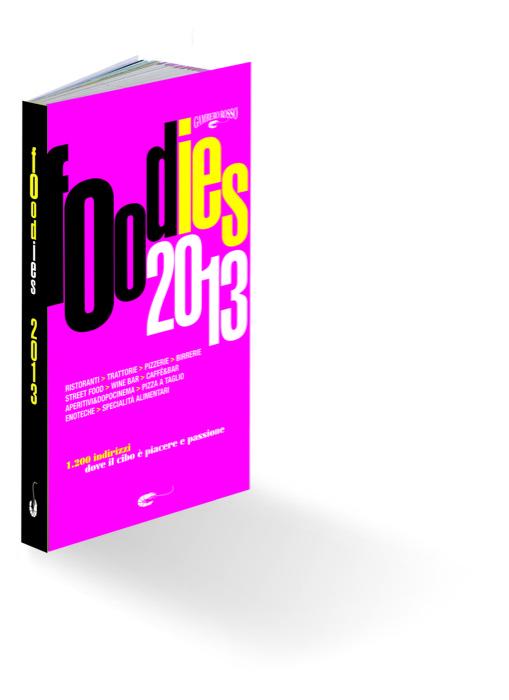 FOODIES 2013: terza edizione della guida – non guida per i buongustai del 3.0