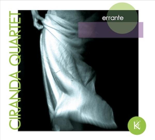 Ciranda Quartet – ERRANTE – Koinè by DODICILUNE